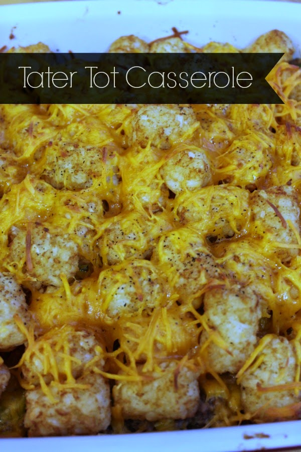Easy family pleaser: tater tot casserole - A Touch of Grace