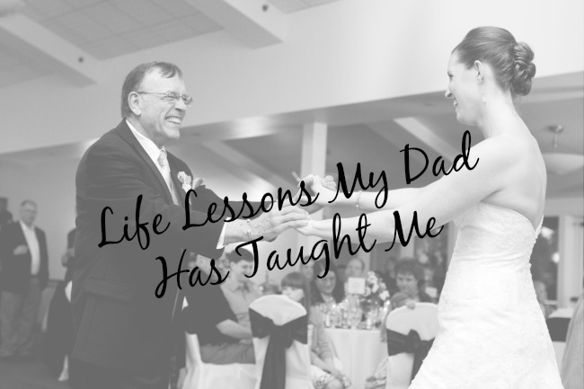The best lesson my dad taught